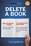 DELETE A BOOK   How to remove  Kindle Books Step by step with Screenshots. The Updated 2019  Quick Guide: Your update guide to remove Books from Devices and Cloud. (Kindle Utility)