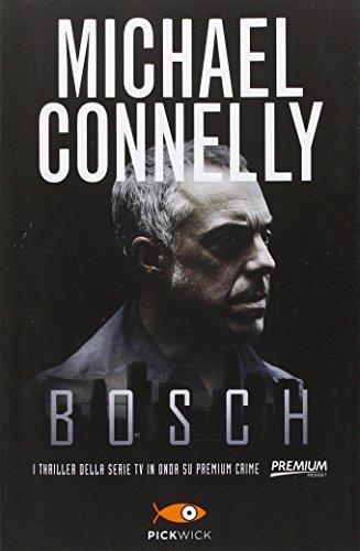 Bosch: La bionda di cemento-La citt delle ossa-Il cerchio del lupo