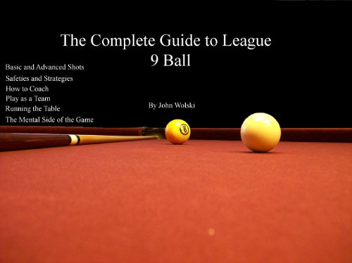 The Complete Guide to League 9 Ball (English Edition) por John Wolski