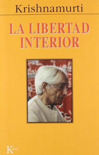 La libertad interior (Sabiduría Perenne) por Jiddu Krishnamurti