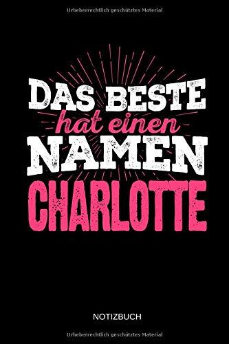 Charlotte Bluse (Das Beste hat einen Namen - Charlotte: Charlotte - Lustiges Frauen Namen Notizbuch (liniert). Tolle Muttertag, Namenstag, Weihnachts & Geburtstags Geschenk Idee.)