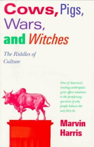 Cows. Pigs. Wars & Witches: The Riddles of Culture (Vintage) by Harris. Marvin ( 1990 ) Paperback