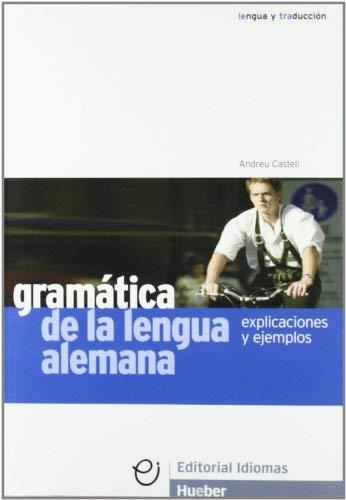 Gramática de la lengua alemana : explicaciones y ejemplos by andreu_castell(2000-01-09)