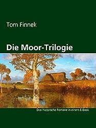 Die Moor-Trilogie: Drei historische Romane in einem E-Book