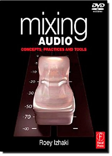 Mixing Audio, Concepts, Practices and Tools