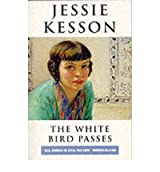 [ THE WHITE BIRD PASSES ] By Kesson, Jessie ( AUTHOR ) Jan-1998[ Paperback ]