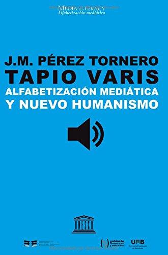 Descargar Libro Alfabetización mediática y nuevo humanismo (Media Literacy) de José Manuel Pérez Tornero