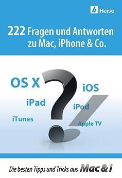 222 Fragen und Antworten zu Mac, iPhone & Co.: Die besten Tipps und Tricks aus Mac & i