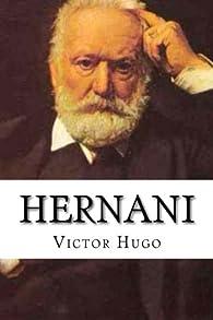 Hernani par Victor Hugo