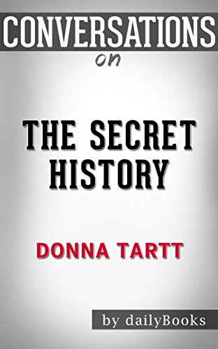The Secret History: A Novel By Donna Tartt | Conversation Starters (English Edition)
