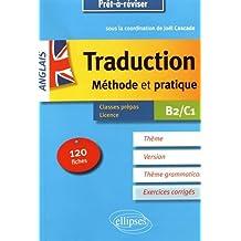 Prêt à réviser. Anglais. Traduction. Méthode et pratique. 120 fiches. Thème, version, thème grammatical. Classes préparatoires et Licence. B2/C1