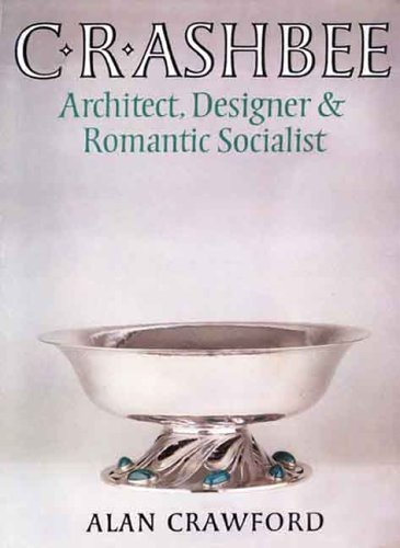 c-r-ashbee-architect-designer-and-romantic-socialist-by-alan-crawford-2005-09-01