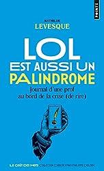 LOL est aussi un palindrome - Journal d'un prof au bord de la crise (de rire)