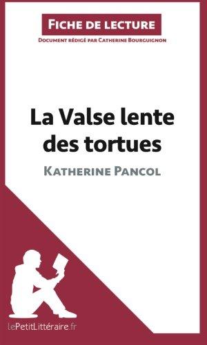 La Valse lente des tortues de Katherine Pancol (Fiche de lecture): Résumé Complet Et Analyse Détaillée De L'oeuvre