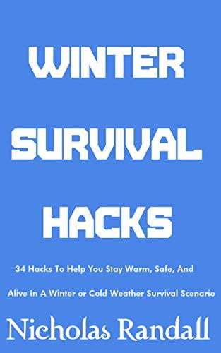 Descargar Winter Survival Hacks:  34 Hacks To Help You Stay Warm, Safe, and Alive In A Winter or Cold Weather Survival Scenario Epub