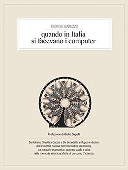 Quando in Italia si facevano i computer di [Garuzzo, Giorgio]