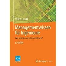 Managementwissen für Ingenieure: Wie funktionieren Unternehmen? (VDI-Buch)