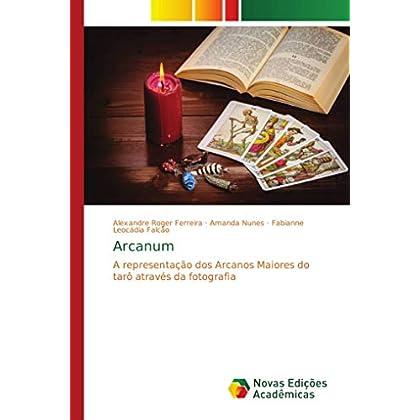 Arcanum: A representação dos Arcanos Maiores do tarô através da fotografia