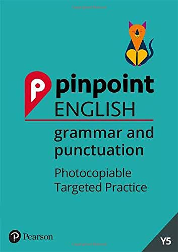 Pinpoint English Grammar and Punctuation Year 5: Photocopiable Targeted Practice