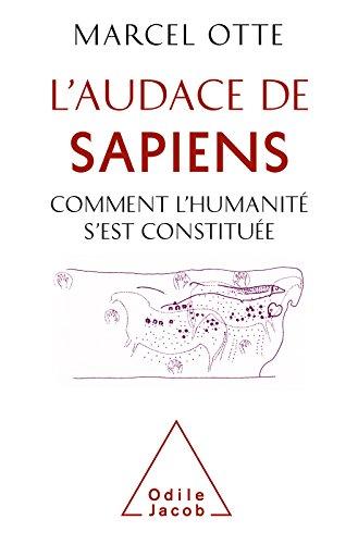 L' Audace de Sapiens: Comment l'humanité s'est constituée