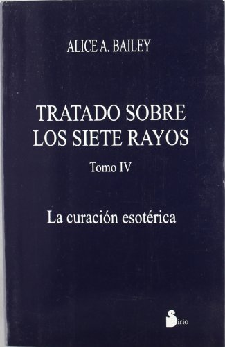 TRATADO SOBRE 7 RAYOS 4 -CURACION ESOTERICA- (2006)