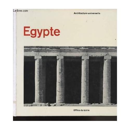 EGYPTE - EPOQUE PHARAONIQUE - ARCHITECTURE UNIVERSELLE