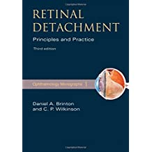 Retinal Detachment: Priniciples and Practice: 1 (American Academy of Ophthalmology Monograph Series)