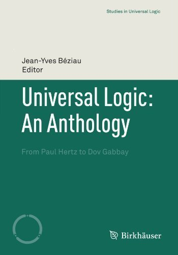 Universal Logic: An Anthology: From Paul Hertz to Dov Gabbay (Studies in Universal Logic) (2012-03-31)