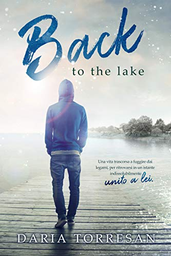 Back to the lake (Italian Edition)
