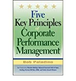 [(Five Key Principles of Corporate Performance Management )] [Author: Bob Paladino] [Feb-2007]