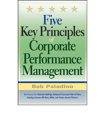 [(Five Key Principles of Corporate Performance Management )] [Author: Bob Paladino] [Feb-2007]
