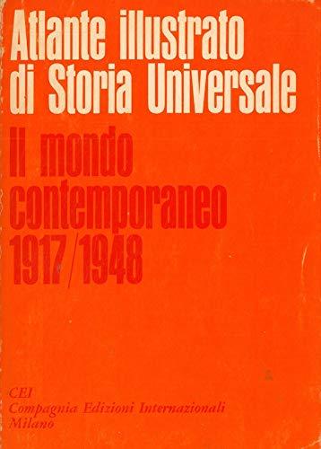 Atlante illustrato di storia universale. Il mondo contemporaneo 1917/1948.