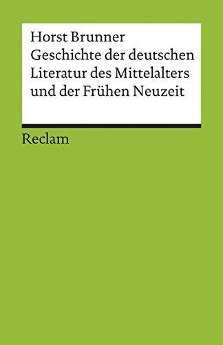 Geschichte der deutschen Literatur des Mittelalters und der Frühen Neuzeit im Überblick (Reclams Universal-Bibliothek)