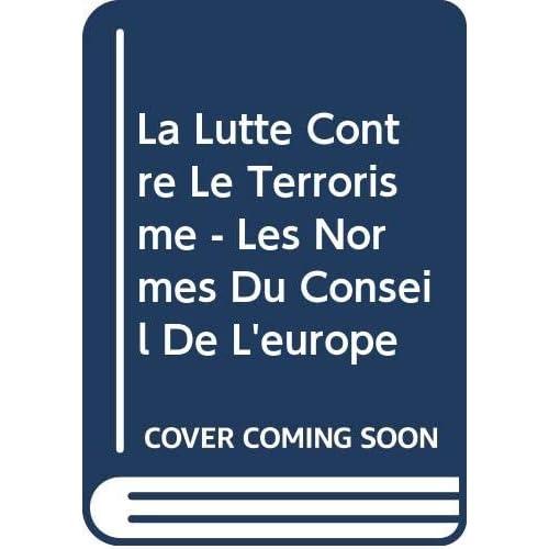 La lutte contre le terrorisme : Les normes du Conseil de l'Europe