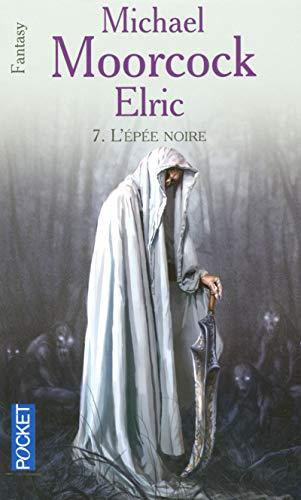 Le cycle d'Elric (07) par Michael MOORCOCK