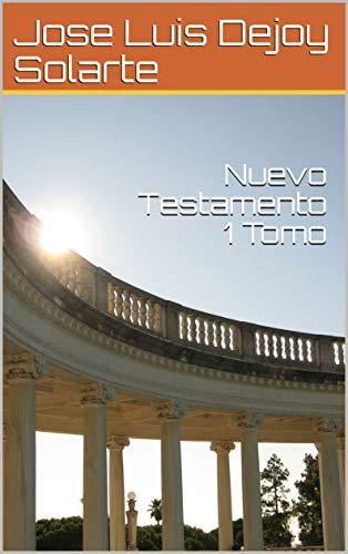 Nuevo Testamento 1 Tomo por Jose Luis  Dejoy Solarte