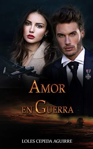 Amor en guerra - Loles Cepeda Aguirre (Rom) 41AtyjKcb5L