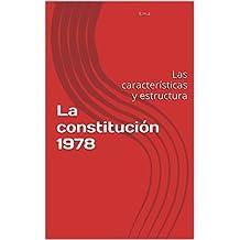 La constitución 1978: Las características y estructura