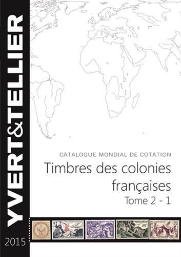 Catalogue Yvert et Tellier de timbres-poste : Tome 2, 1ère partie, Timbres des colonies françaises par Yvert & Tellier