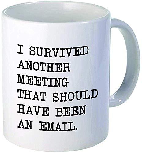 Sobreviví a otra reunión debería haber sido un correo electrónico Taza de café divertida por Donbicentenario...