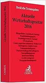 Aktuelle Wirtschaftsgesetze 2016: Rechtsstand: 8. Oktober 2015 (Beck'sche Textausgaben)