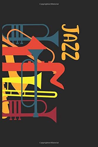 Jazz: Blasinstrument Jazz Musiker Trompete Musikliebhaber Notizbuch liniert DIN A5 - 120 Seiten für Notizen, Zeichnungen, Formeln | Organizer Schreibheft Planer Tagebuch