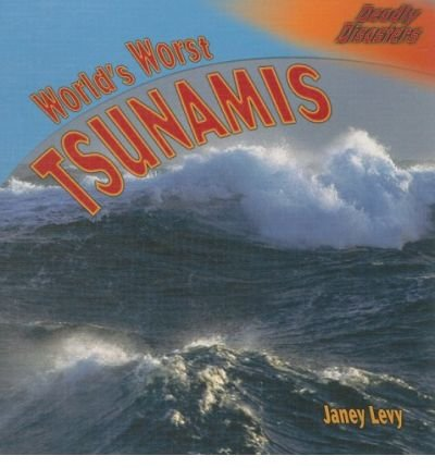 [( World's Worst Tsunamis )] [by: Janey Levy] [Sep-2008]