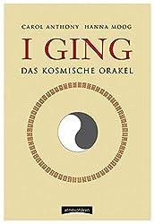 I Ging - Das kosmische Orakel