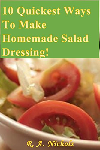 10-quickest-ways-to-make-homemade-salad-dressings-english-edition