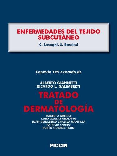 Capítulo 109 extraído de Tratado de Dermatología - ENFERMEDADES DEL TEJIDO SUBCUTÁNEO por A.Giannetti
