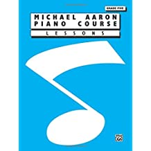 Michael Aaron Piano Course Lessons: Grade 5 by Michael Aaron (1994-03-01)