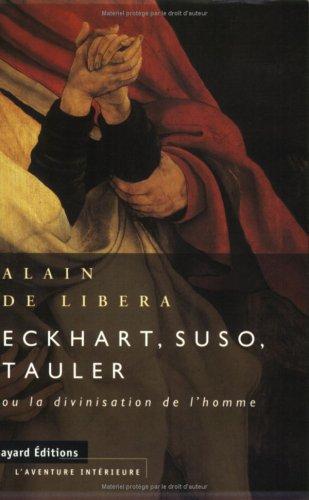 Eckhart, Suso, Tauler et la Divinisation de l'homme