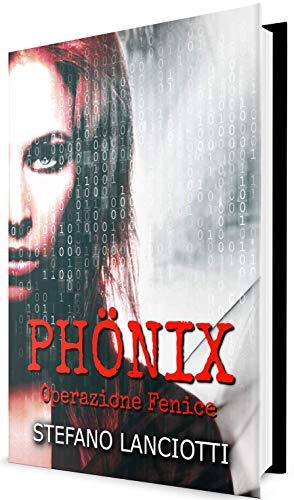 Phönix - Operazione Fenice: Il miglior thriller italiano degli ultimi anni! (Nome in Codice: Nemmera Vol. 1) (Italian Edition)