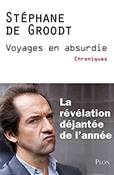 Voyages en absurdie par [DE GROODT, Stéphane]